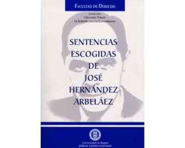 Sentencias escogidas de José Hernández Arbeláez