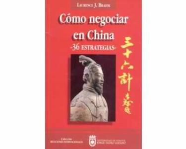 Cómo negociar en China. 36 Estrategias