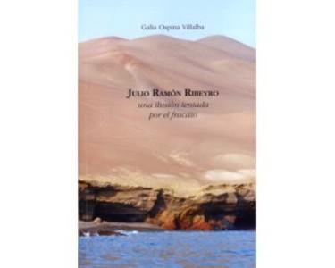 Julio Ramón Ribeyro. Una ilusión tentada por el fracaso