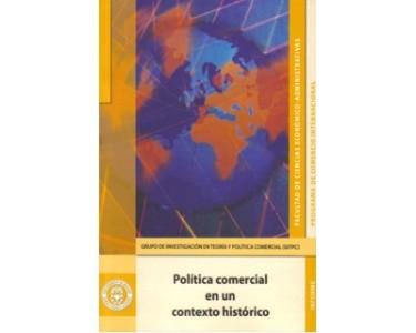 Política comercial en un contexto histórico. Evaluación de la política comercial colombiana en el contexto del programa de apertura (1986 - 2006)