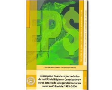 Desempeño financiero y económico de las EPS del Régimen Contributivo y otros actores de la seguridad social en salud en Colombia: 1993-2006