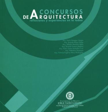 Concursos de Arquitectura: reflexiones y experiencias en la Tadeo