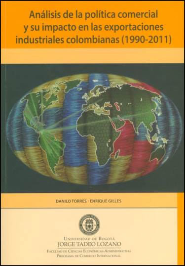 Análisis de la política comercial y su impacto en las exportaciones industriales colombianas (1990-2011)