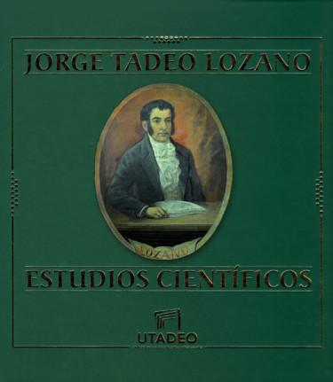Jorge Tadeo Lozano. Estudios científicos