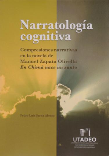 Narratología cognitiva. Compresiones narrativas en la novela de Manuel Zapata Olivella, en Chimá nace un santo