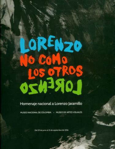 Lorenzo no como los otros :Homenaje nacional a Lorenzo Jaramillo