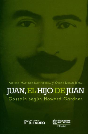 Juan, el hijo de Juan: Gossain según Howard Gardner