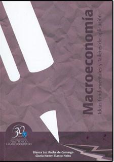 Macroeconomía. Ideas fundamentales y talleres de aplicación