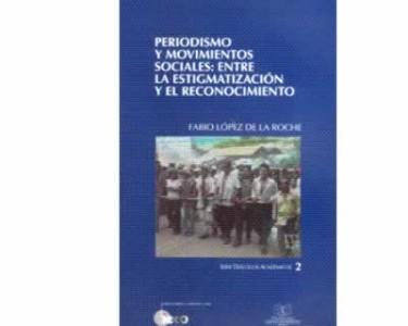 Periodismo y movimientos sociales: entre la estigmatización y el reconocimiento
