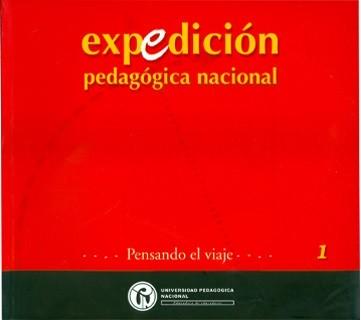 Expedición Pedagógica Nacional. Pensando el viaje