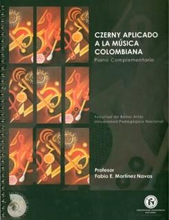 Czerny aplicado a la música colombiana. Piano complementario. Incluye CD