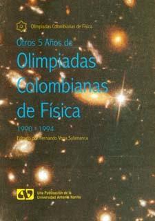 Otros 5 años de olimpiadas colombianas de física 1990-1994
