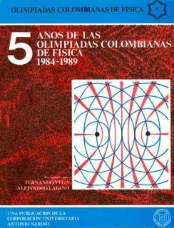 5 años de olimpiadas colombianas de física 1984-1989