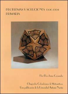 Olimpiadas colombianas de matemáticas problemas y soluciones primarias (1990-1994)
