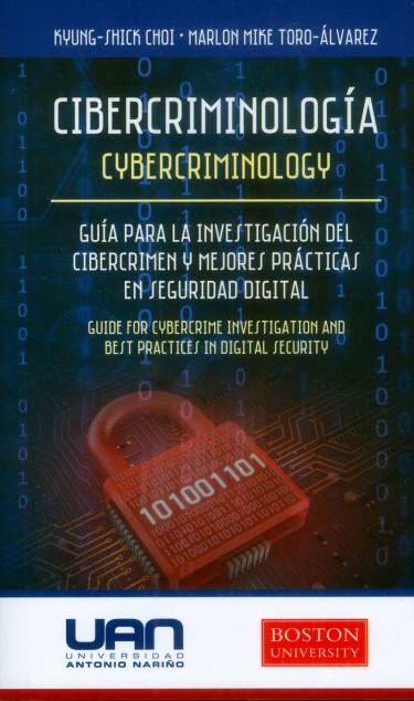 Cibercriminología: Guía para la investigación del cibercrimen y mejores prácticas en seguridad digital