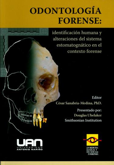 Odontología forense: Identificación humana y alteraciones del sistema estomatognático en el contexto forense