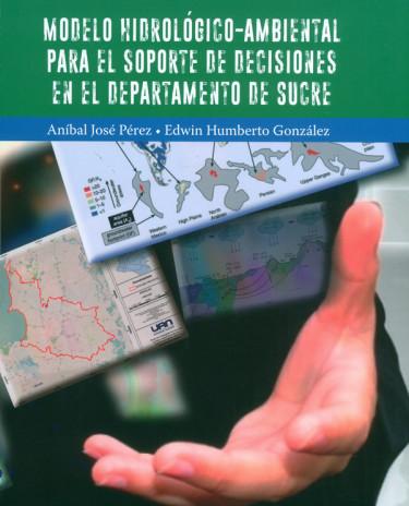 Modelo Hidrológico-Ambiental Para El Soporte De Decisiones En El Departamento De Sucre