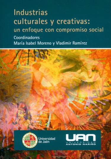 Industrias culturales y creativas: Un enfoque con compromiso social