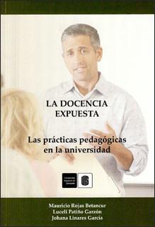 La docencia expuesta. Las prácticas pedagógicas en la universidad