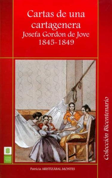 Cartas de una cartagenera. Josefa Gordon de Jove, 1845-1849