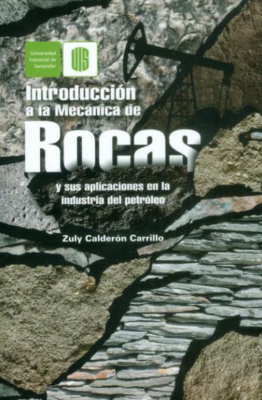Introducción a la mecánica de rocas y sus aplicaciones en la industria del petróleo