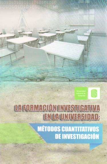 La formación investigativa en la universidad: métodos cuantitativos de investigación