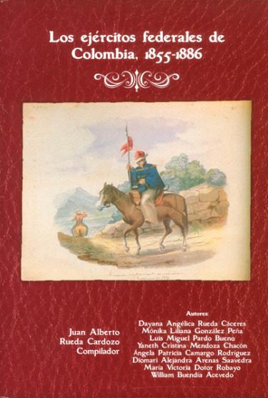 Los ejércitos federales de Colombia, 1855-1886