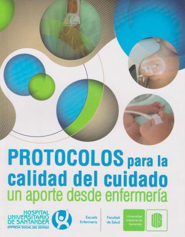 Protocolos para la calidad del cuidado. Un aporte desde enfermería