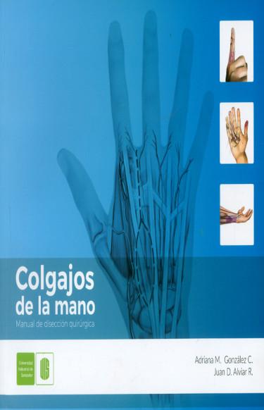 Colgajos de la mano. Manual de disección quirúrgica