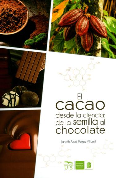El cacao desde la ciencia: de la semilla al chocolate