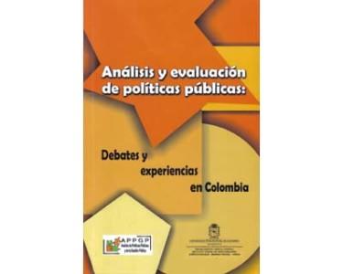 Análisis y evaluación de políticas públicas. Debates y experiencias en Colombia