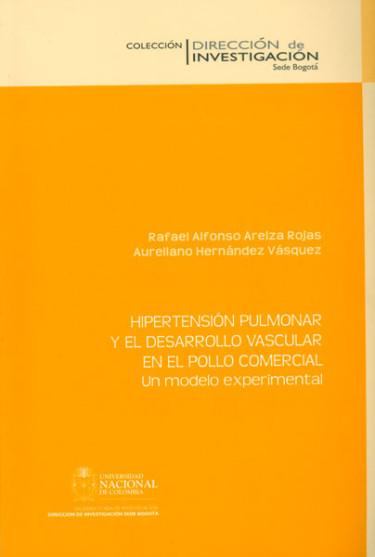 Hipertensión pulmonar y el desarrollo vascular en el pollo comercial.Un modelo experimental