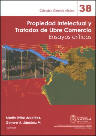 Propiedad intelectual y tratados de Libre comercio. Ensayos críticos