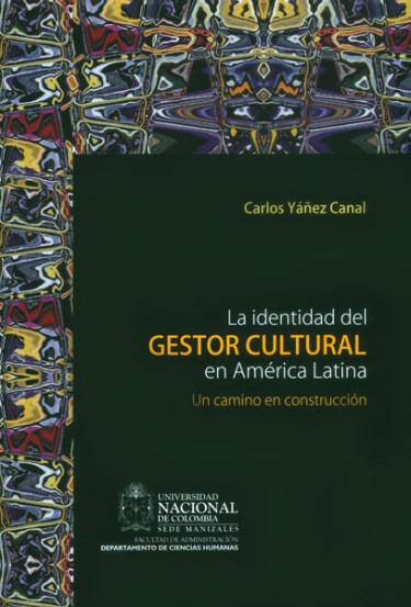 La identidad del gestor cultural en América Latina: un camino en construcción