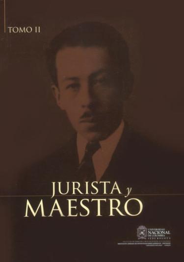 Jurista y maestro: Arturo Valencia Zea. Tomo II