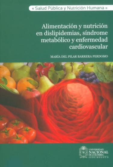 Alimentación y nutrición en dislipidemias, síndrome metabólico y enfermedad cardiovascular