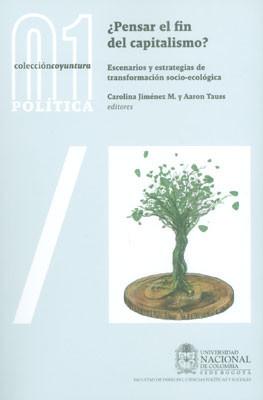 ¿Pensar el fin del capitalismo?: escenarios y estrategias de transformación social-ecología