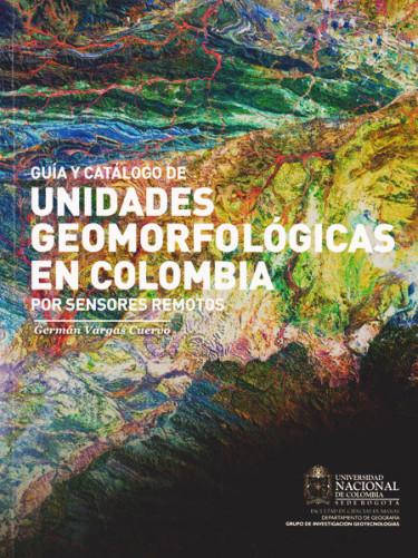 Guía y Catálogo de Unidades Geomorfológicas en Colombia