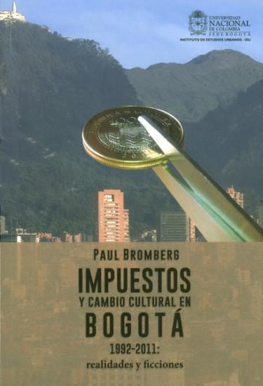 Impuestos y cambio cultural en Bogotá 1992-2011:realidades y ficciones