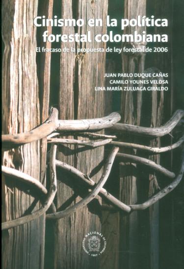Cinismo en la política forestal colombiana. El fracaso de la propuesta de la ley forestal de 2006