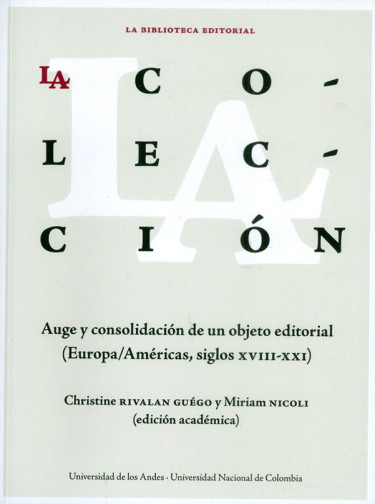 La colección: auge y consolidación de un objeto editorial (Europa-Américas, siglos XVIII-XXI)