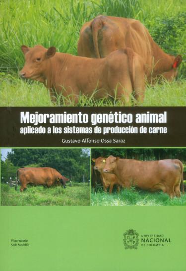 Mejoramiento genético animal aplicado a los sistemas de producción de carne
