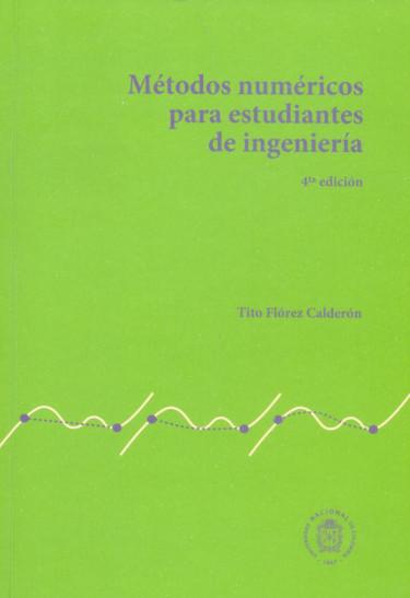 Métodos numéricos para estudiantes de ingeniería 4ta. Ed.