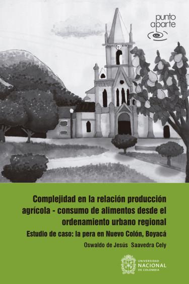 Complejidad en la relación producción agrícola-consumo de alimentos desde el ordenamiento urbano regional
