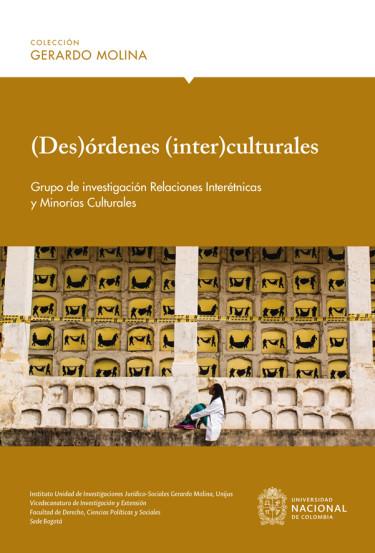 (Des)órdenes (inter)culturales. Grupo de investigación Relaciones Interétnicas y Minorías Culturales