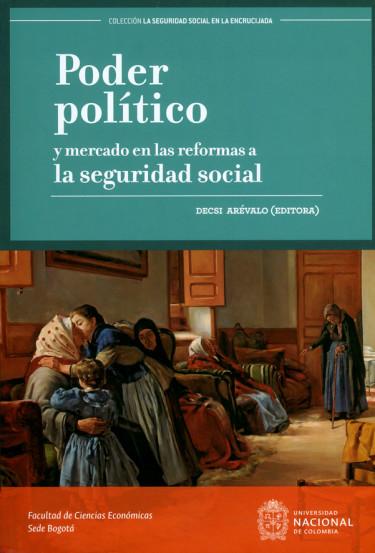 Poder político y mercado en las reformas a la seguridad social