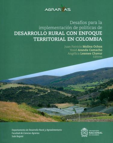 Desafíos para la implementación de políticas de desarrollo rural con enfoque territorial en Colombia