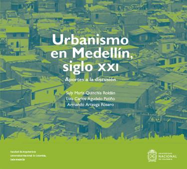 Urbanismo en Medellín, siglo XXI. Aportes a la discusión