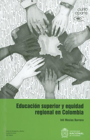 Educación superior y equidad regional en Colombia