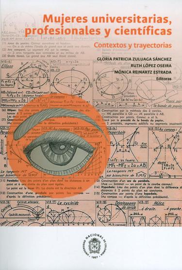 Mujeres universitarias, profesionales y científicas. Contextos y trayectorias